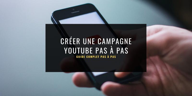 Comment créer une campagne sponsorisée sur Youtube en 2020?