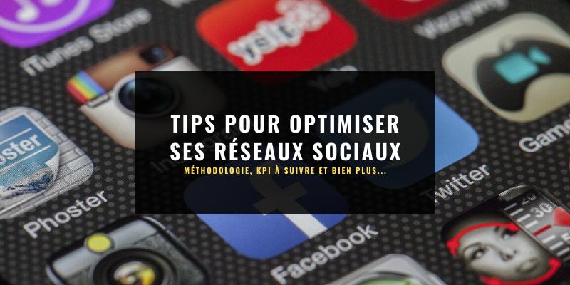 Comment optimiser sa stratégie Social Média ?